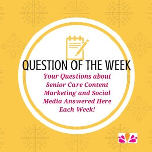 Question of the Week about Senior Living Content
